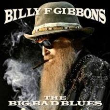 "CD BILLY F GIBBONS ""THE BIG BAD BLUES"""