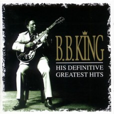 "CD B. B. KING ""HIS DEFINITIVE GREATEST HITS"" (2CD)"