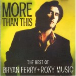 """CD BRYAN FERRY & ROXY MUSIC """"MORE THAN THIS"""""""