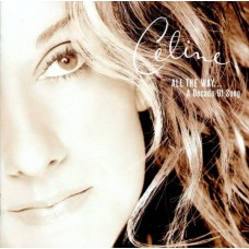 "CD CELINE DION ""ALL THE WAY... A DECADE OF SONG"""