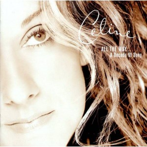 """CD CELINE DION """"ALL THE WAY... A DECADE OF SONG"""""""