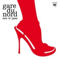 """CD GARE DU NORD """"SEX' N' JAZZ"""" (2CD)"""