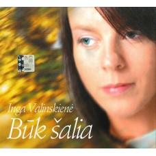 """CD INGA VALINSKIENĖ """"BŪK ŠALIA"""""""