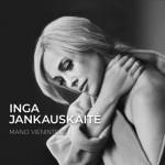 """CD INGA JANKAUSKAITĖ """"MANO VIENINTELIS"""""""
