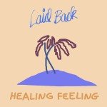 "LP LAID BACK ""HEALING FEELING"""