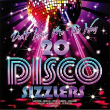 """LP VARIOUS ARTISTS """"DON'T LEAVE ME THIS WAY - 20 DISCO SIZZLERS"""" (2LP)"""