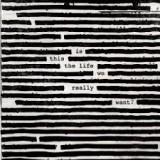 """CD ROGER WATERS """"IS THIS THE LIFE WE REALLY WANT?"""""""