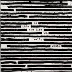 "LP ROGER WATERS ""IS THIS THE LIFE WE REALLY WANT?"" (2LP)"