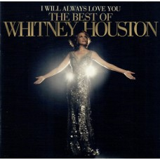 "CD WHITNEY HOUSTON ""I WILL ALWAYS LOVE YOU. THE BEST OF WHITNEY HOUSTON"""